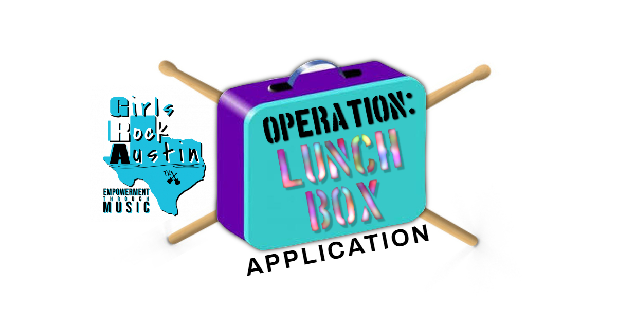 Girls Rock Austin Operation Lunchbox – Food Deliverers Needed